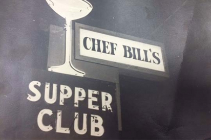 The sign from Chef Bill's Supper Club